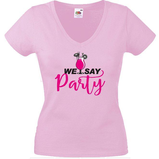 JGA Shirt We say Party Team