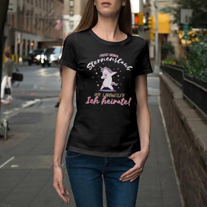 D54_Junggesellinnenabschieds-jga-shirt_fresst-meine-sternenstaub-ihr-langweiler-ich-heirate_hi